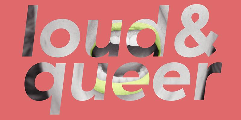 Loud & Queer