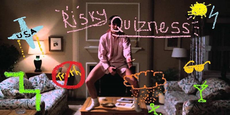 Risky Quizness