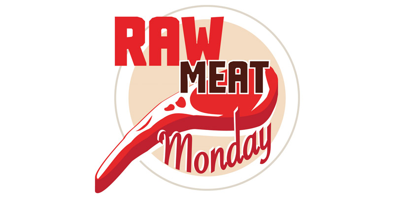Raw Meat Monday