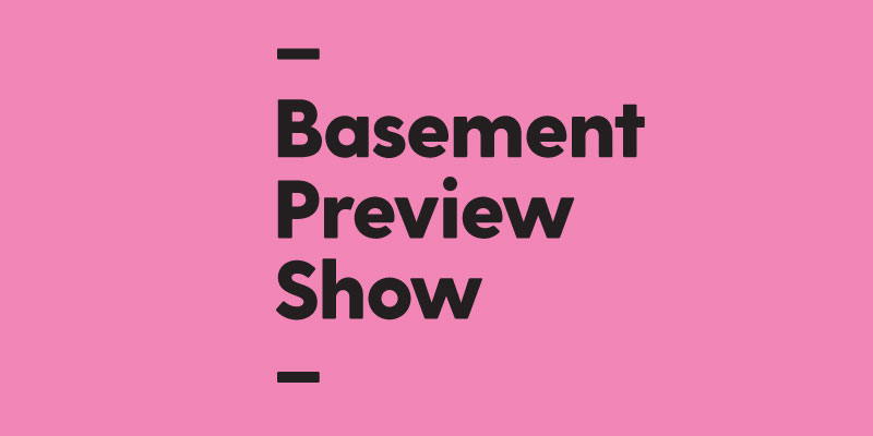 Basement Preview Show