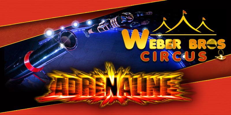 Weber Bros Circus - ADRENALINE